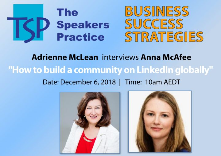 How to build a community on LinkedIn globally -Business Success Strategies interview with Anna McAfee